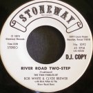 BOB WHITE & CLYDE BREWER~River Road Two-Step / Fiddle Boogie~ Stoneway 1092 1973, PROMO 45