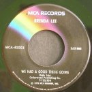 BRENDA LEE~We Had a Good Thing Going~ MCA MCA-40003 1973, 45