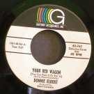 DONNIE ELBERT~Your Red Wagon / Never Again~ Gateway Recordings 45-761 45 VG++