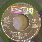 THE GRASS ROOTS~Sooner or Later~ Dunhill D-4279 1971, 45