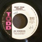 JOE HENDERSON~Snap Your Fingers / If You See Me Cry~ Todd 45-1072 1962, 45
