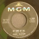 JOHNNY TILLOTSON~No Love at All / What am I Gonna Do~ MGM K 13519 45