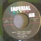 RICKY NELSON~Have I Told You Lately That I Love You~ IMPERIAL 5463 1957, 45