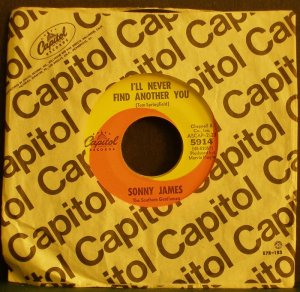SONNY JAMES~I'll Never Find Another You~ Capitol 5914 1967, 45