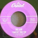 TENNESSEE ERNIE FORD~First Born / Have You Seen Her~ Capitol F3553 1956, 45