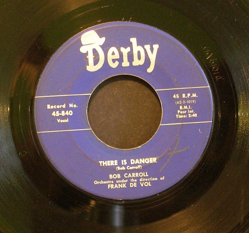BOB CARROLL~Be True to Me / There is Danger~ Derby 45-840 196?, 45