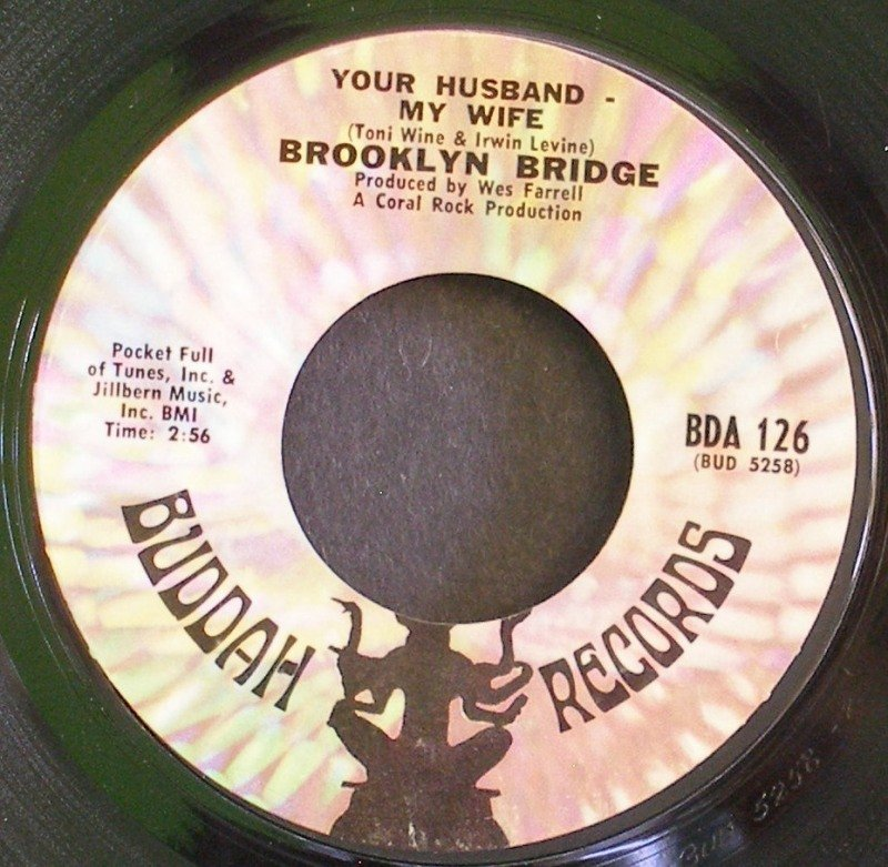BROOKLYN BRIDGE~Your Husband - My Wife~ Buddah BDA 126 1969, 45 Varient label