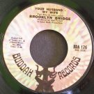BROOKLYN BRIDGE~Your Husband - My Wife~ Buddah BDA 126 1969, 45 Varient label