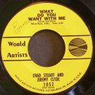 CHAD & JEREMY~What Do You Want with Me~ World Artists 1052 1965, 45