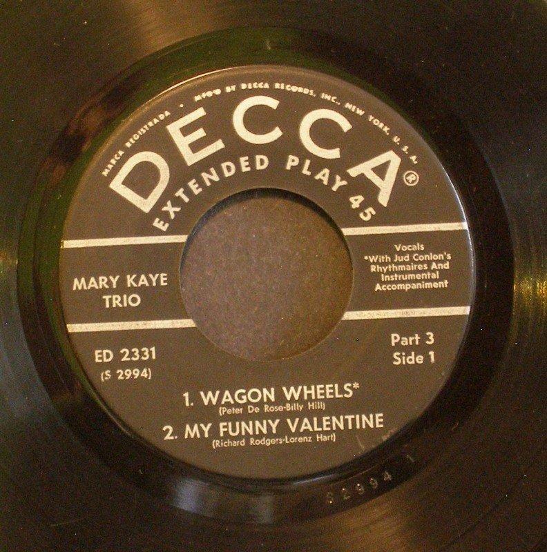 MARY KAYE TRIO~Wagon Wheels~ Decca ED 2331 1956, 45 EP