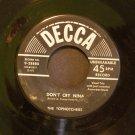 THE TOPNOTCHERS~Don't Cry Nina / A Tiny Little Voice~ Decca 9-28880 45