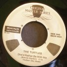 THE TURTLES~She'd Rather Be with Me / You Baby~ Rhino RNOR 4503 1974, 45
