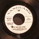 CHARLES MUSSELWHITE~My Buddy Buddy Friends / Everythings Gonna Be Allright~Vanguard PROMO 45