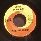 PETER & GORDON~Crying in the Rain / Don't Pity Me~ Capitol 5532 1965, 45