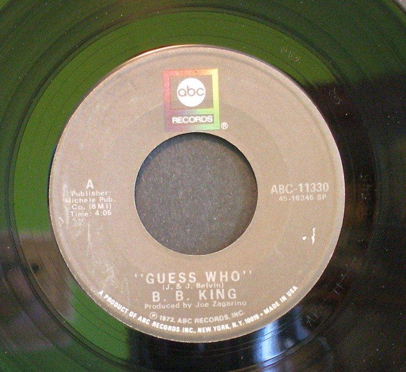 B.B. KING~Guess Who / Better Lovin' Man~ ABC ABC-11330 1972, 45