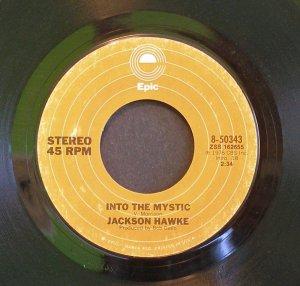 JACKSON HAWKE~Into the Mystic~ EPIC 8-50343 1976, 45