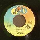 BOB MCDILL~Song for Nan (What a Feeling) / Come Early Morning~ JMI JMI- 1 45 VG++