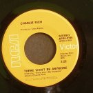 CHARLIE RICH~There Won't Be Anymore / It's All Over Now~ RCA Victor APB0-0195 1973, 45