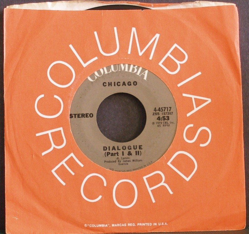 CHICAGO~Dialogue (Part I & II) / Now That You've Gone~ Columbia 4-45717 1972, 45