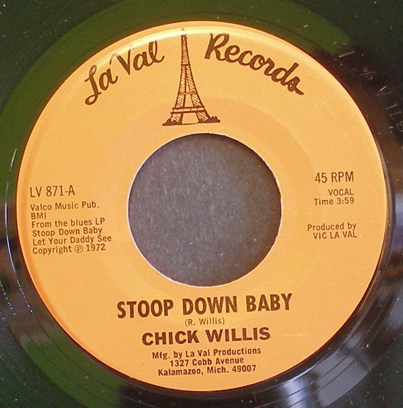 CHICK WILLIS~Stoop Down Baby / It Ain't Right~ La Val LV 871 1972, 45