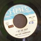 FIVE AMERICANS~I See the Light / The Outcast~ Hanna-Barbera HBR 454 1965, 45