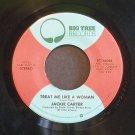 JACKIE CARTER~Treat Me Like a Woman~ Big Tree BT-16064 1976, 45 NM
