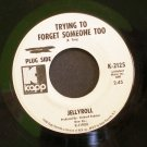 JELLYROLL~Trying to Forget Someone Too / Help Me Over~ Kapp K-2125 PROMO 45