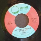 LOBO~Standing at the End of the Line~ Big Tree BT 15001 1974, 45