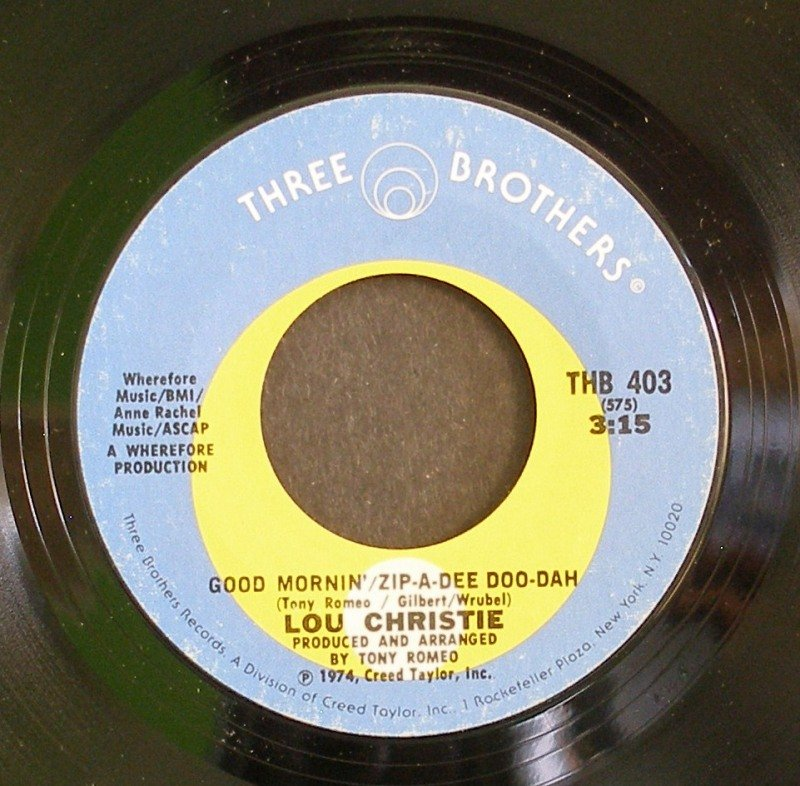 LOU CHRISTIE~Good Mornin' / Zip-A-Dee Doo-Dah / You Were the One~ Three Brothers THB 403 1974, 45