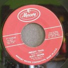 RUSTY DRAPER~Freight Train / Seven Come Eleven~ Mercury 71102X45 1957, 45 VG++
