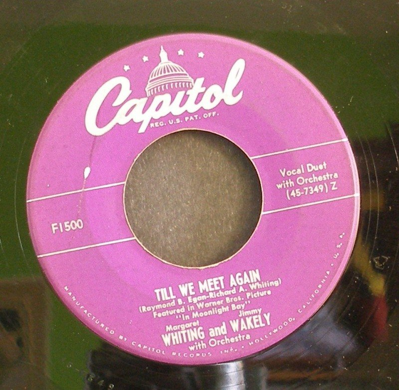 WHITING AND WAKELY~Till We Meet Again~ Capitol F1500 1951, 45