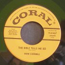 DON CORNELL~The Bible Tells Me So / Love is a Many-Splendored Thing~ Coral 9-61467 1955, 45