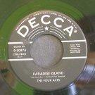THE FOUR ACES~Paradise Island / Ciao Ciao Bambina (Piove)~ Decca 9-30874 45