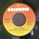 COCK ROBIN~When Your Heart is Weak / Because~ Columbia 38-04875 1985, 45