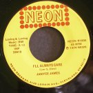 JANYCE JAMES~I'll Always Care / Come On, Let's Do it Again~ Neon NEON #1005 1974, 45