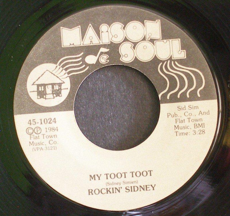 ROCKIN' SIDNEY~My Toot Toot / My Zydeco Shoes~ Maison De Soul 45-1024 1985, 45