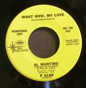AL MARTINO~What Now, My Love / Forgive Me~ Capitol Starline P 6109 PROMO 45