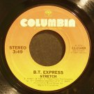 B.T. EXPRESS~Stretch / Just Want to Hold You~ Columbia 11-11400 1980, 45