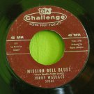 JERRY WALLACE~Mission Bell Blues / Little Coco Palm~ Challenge 59060 1959, 45