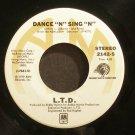 L.T.D.~Dance 'N' Sing 'N'~ A&M 2142-S 1979, 45