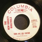 NEW CHRISTY MINSTRELS~There But for Fortune / Dance My Trouble Away~ Columbia 4-43533 PROMO 45