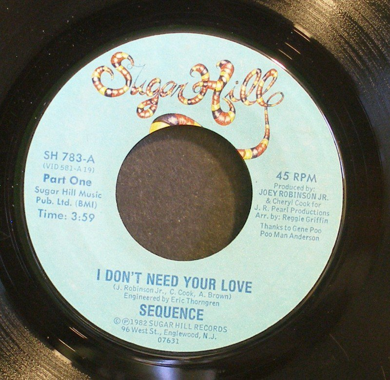 SEQUENCE~I Don't Need Your Love~ Sugar Hill SH 783 1982, 45