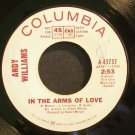 ANDY WILLIAMS~In the Arms of Love~Columbia 43737 Promo VG+ 45