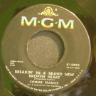 CONNIE FRANCIS~Breakin' In a Brand New Broken Heart~MGM K12995 VG+ 45