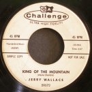 JERRY WALLACE~King of the Mountain~Challenge 59072 (Rock & Roll) Promo 45