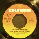 MANHATTANS~Here Comes the Hurt Again~Columbia 10921 (Funk) VG+ 45