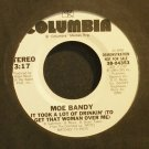 MOE BANDY~It Took a Lot of Drinkin' (To Get That Woman Over Me)~Columbia 04353 Promo VG++ 45