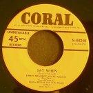 OWEN BRADLEY~Say When~Coral 60240 Rare VG++ 45
