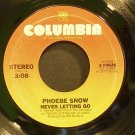 PHOEBE SNOW~Never Letting Go~Columbia 10626 (Soul) VG+ 45