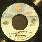 PLEASURE~Yearnin' Burnin'~Fantasy 893 (Soul) VG+ 45